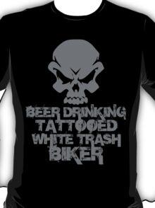 Beer Drinking Tattooed White Trash Biker T-Shirt