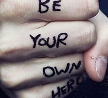 Be Your Own Hero by Bespoke