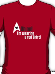 Oh no! I'm Wearing a Red Shirt! T-Shirt