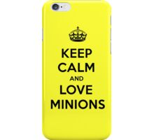 Keep Calm And Love Minions iPhone Case/Skin