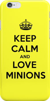 Keep Calm And Love Minions by poppyflower
