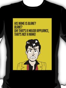 Blane is not a name! T-Shirt
