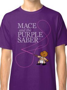 Mace and the Purple Saber Classic T-Shirt