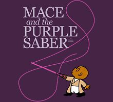 Mace and the Purple Saber Unisex T-Shirt