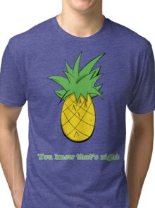 You Know That's Right Tri-blend T-Shirt
