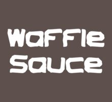 Waffle Sauce by SlubberBub