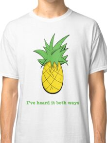 I've Heard it Both Ways Classic T-Shirt
