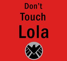 Don't Touch Lola Unisex T-Shirt