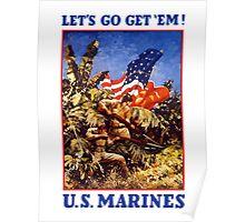Let's Go Get 'Em! U.S. Marines Poster