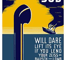 No Enemy Sub Will Dare Lift Its Eye by warishellstore