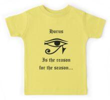 Horus is the reason for the season... Kids Tee