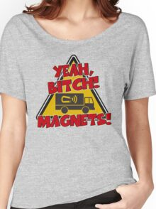 Breaking Bad Inspired - Yeah, Bitch! Magnets! - Jesse Pinkman Magnets - Magnet Truck - Walter White - Heisenberg Women's Relaxed Fit T-Shirt