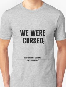 we were cursed T-Shirt