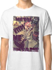 METAL KEEPS ME INSANE Classic T-Shirt