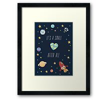 It's a small world after all! Framed Print
