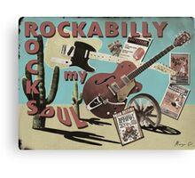 'ROCKABILLY ROCKS MY SOUL' Canvas Print