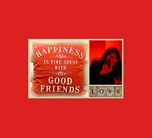 Happiness is time spent with good friends Unisex T-Shirt