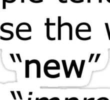 Television - the words 'new' and 'improved' Sticker