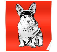BAD dog – corgi carrying a knife Poster