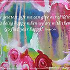 Find your happy Original Art Reproduction Tanya Cole by Tanya Cole