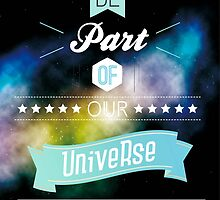 Be part of our Universe by FsFerdy