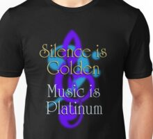 SILENCE IS GOLDEN / MUSIC IS PLATINUM (with drop shadow) Unisex T-Shirt