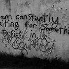 I am constantly waiting for something to kick in by Lillie Halton