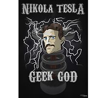 Nikola Tesla: Geek God Photographic Print