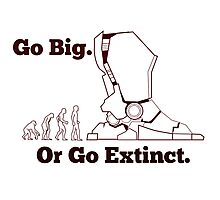Go Big Or Go Extinct Photographic Print