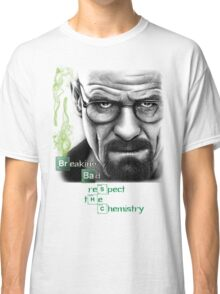Walter White - Respect the Chemistry  Classic T-Shirt
