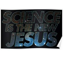 Science is the new Jesus Poster