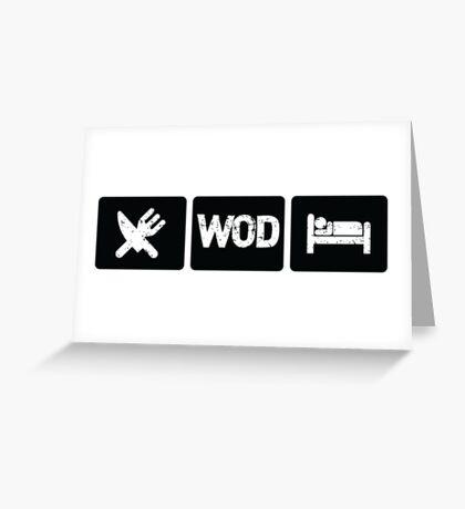 Eat - WOD - Sleep Greeting Card