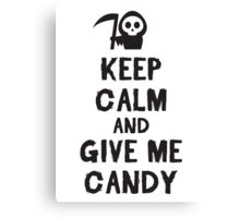 Keep calm and give me candy Canvas Print