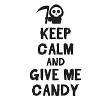 Keep calm and give me candy Photographic Print
