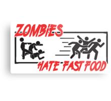 Zombies hate fast food Metal Print
