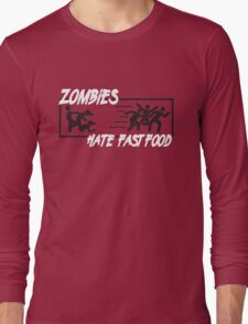Zombies hate fast food Long Sleeve T-Shirt