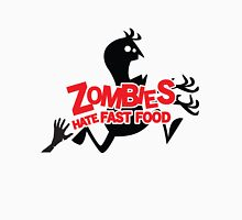 Zombies Hate Fast Food! Unisex T-Shirt
