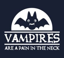Vampires are a pain in the neck One Piece - Short Sleeve