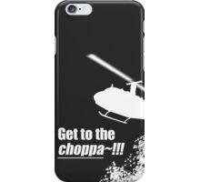 Quotes and quips - Choppa~ - dark iPhone Case/Skin