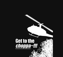 Quotes and quips - Choppa~ - dark T-Shirt