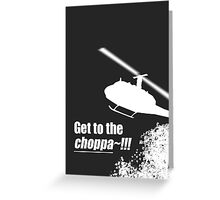 Quotes and quips - Choppa~ - dark Greeting Card