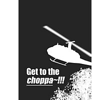 Quotes and quips - Choppa~ - dark Photographic Print