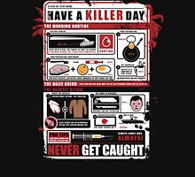 How To Have A Killer Day Unisex T-Shirt