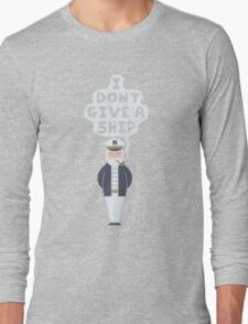 I Don't Give A Ship Long Sleeve T-Shirt