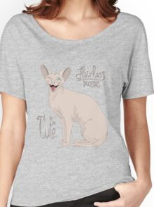 Hairless Pussies are so cute Women's Relaxed Fit T-Shirt