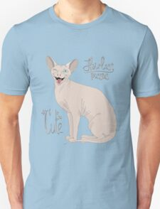 Hairless Pussies are so cute T-Shirt