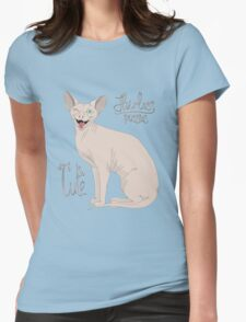 Hairless Pussies are so cute Womens Fitted T-Shirt