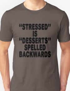 Stressed is desserts spelled backwards T-Shirt