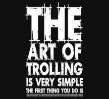 The art of trolling  by SlubberBub