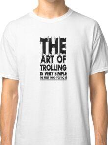 The art of trolling Classic T-Shirt